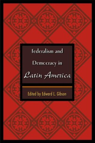 9780801874246: Federalism and Democracy in Latin America