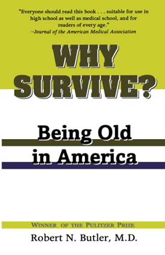Why Survive?: Being Old in America: Robert N. Butler
