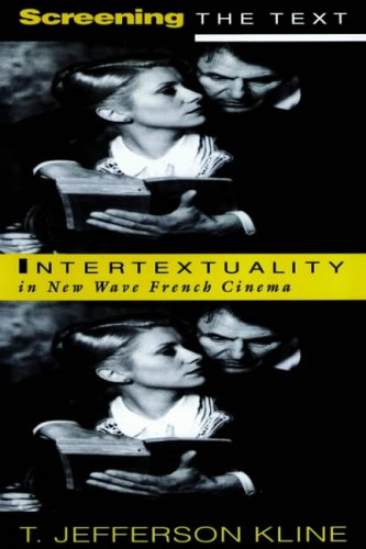 9780801874314: Screening the Text: Intertextuality in New Wave French Cinema