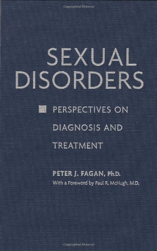 Sexual Disorders: Perspectives on Diagnosis and Treatment: Fagan, Peter J.