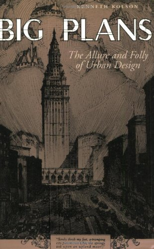 9780801877308: Big Plans: The Allure and Folly of Urban Design (Center Books on Contemporary Landscape Design)