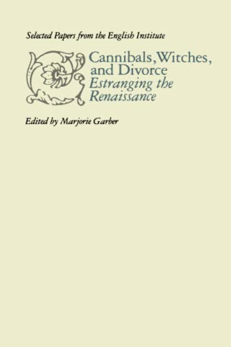 9780801877384: Cannibals, Witches, and Divorce: Estranging the Renaissance (Selected Papers from the English Institute)