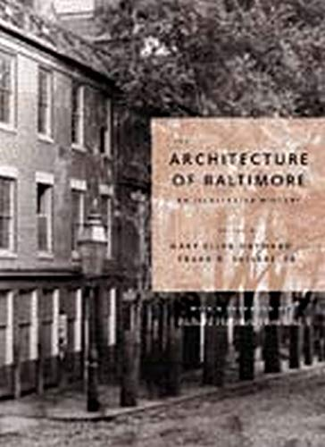 9780801878060: The Architecture of Baltimore: An Illustrated History
