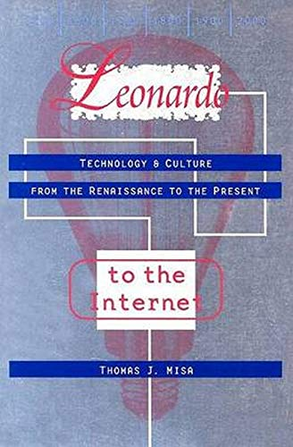 9780801878091: Leonardo to the Internet: Technology and Culture from the Renaissance to the Present (Johns Hopkins Studies in the History of Technology)