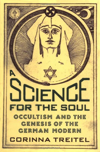 9780801878121: A Science for the Soul: Occultism and the Genesis of the German Modern