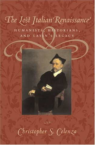 9780801878152: The Lost Italian Renaissance: Humanists, Historians, and Latin's Legacy