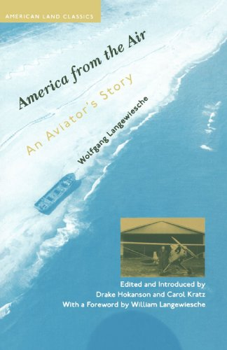 America from the Air: An Aviator's Story (American Land Classics) (0801878195) by Wolfgang Langewiesche