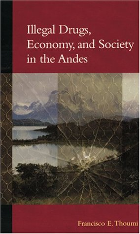 9780801878497: Illegal Drugs, Economy, and Society in the Andes