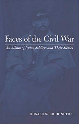 9780801878763: Faces of the Civil War: An Album of Union Soldiers and Their Stories