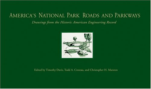 9780801878787: America's National Park Roads and Parkways: Drawings from the Historic American Engineering Record (The Road and American Culture)