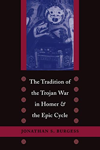 9780801878909: The Tradition of the Trojan War in Homer and the Epic Cycle