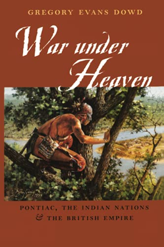 9780801878923: War Under Heaven: Pontiac, the Indian Nations, and the British Empire