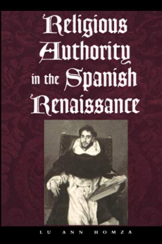 9780801879043: Religious Authority in the Spanish Renaissance (The Johns Hopkins University Studies in Historical and Political Science)