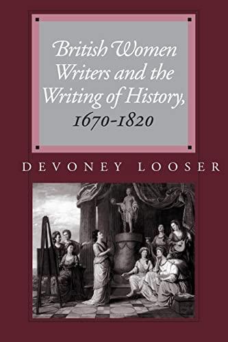 British Women Writers and the Writing of: Looser, Devoney