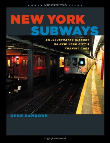 New York Subways: An Illustrated History of New York City's Transit Cars: Sansone, Gene