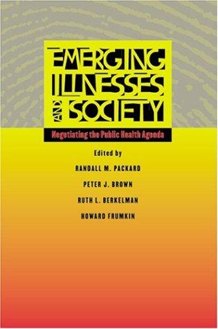 9780801879425: Emerging Illnesses and Society: Negotiating the Public Health Agenda