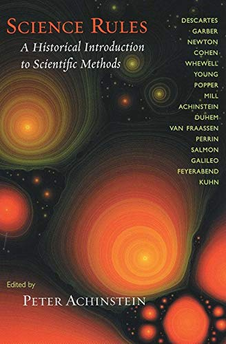 9780801879449: Science Rules: A Historical Introduction to Scientific Methods