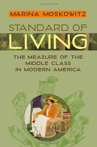 9780801879470: Standard of Living: The Measure of the Middle Class in Modern America