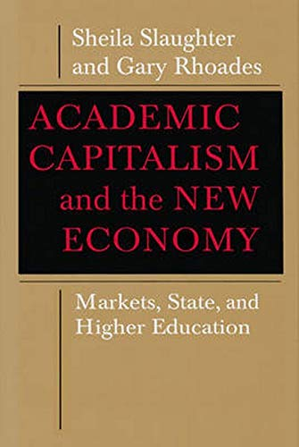 9780801879494: Academic Capitalism and the New Economy: Markets, State, and Higher Education