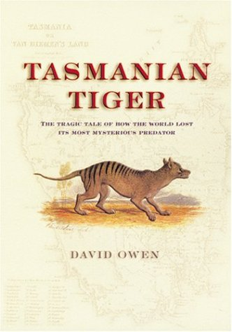9780801879524: Tasmanian Tiger: The Tragic Tale of How the World Lost Its Most Mysterious Predator
