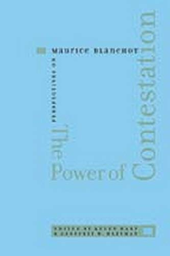 The Power of Contestation - Perspectives on Maurice Blanchot: Hart, Kevin
