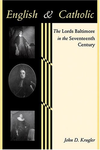 9780801879630: English and Catholic: The Lords Baltimore in the Seventeenth Century (The Johns Hopkins University Studies in Historical and Political Science)