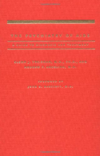 The Psychiatry of AIDS: A Guide to Diagnosis and Treatment (Hardback): Glenn J. Treisman, Andrew F....