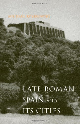 Late Roman Spain and Its Cities -: Kulikowski, Michael