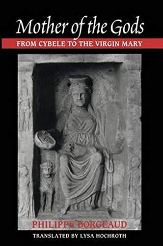 9780801879852: Mother of the Gods: From Cybele to the Virgin Mary