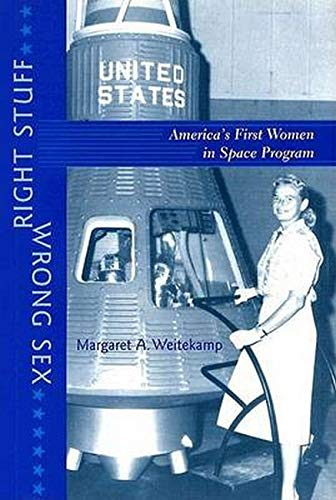 9780801879944: Right Stuff, Wrong Sex: America's First Women in Space Program (Gender Relations in the American Experience)
