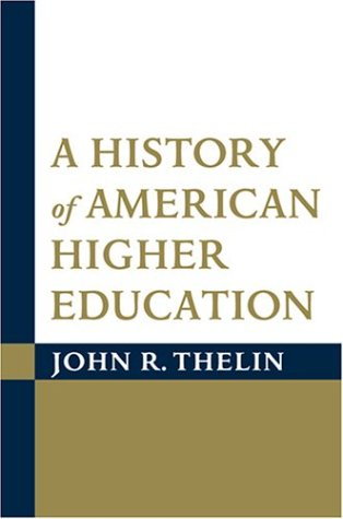 9780801880049: A History of American Higher Education