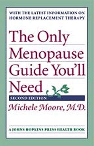 9780801880131: The Only Menopause Guide You'll Need (A Johns Hopkins Press Health Book)