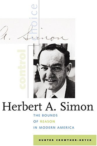 9780801880254: Herbert A. Simon: The Bounds of Reason in Modern America