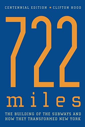 9780801880544: 722 Miles: The Building of the Subways and How They Transformed New York: The Building of Subways and How They Transformed New York: Centennial Edition