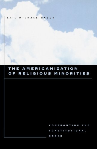 9780801880568: The Americanization of Religious Minorities: Confronting the Constitutional Order