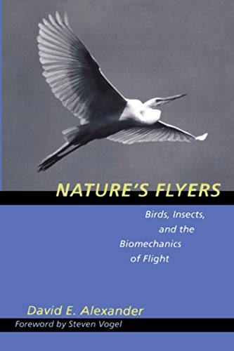 9780801880599: Nature's Flyers: Birds, Insects, and the Biomechanics of Flight