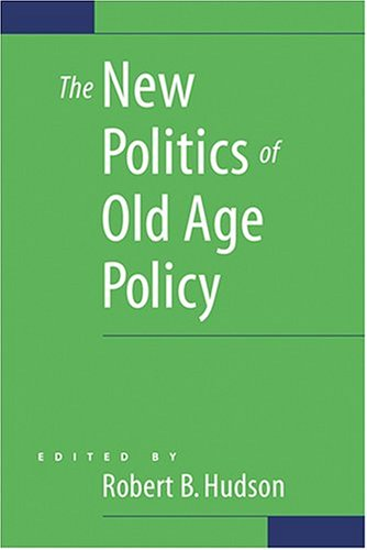 9780801880742: The New Politics of Old Age Policy