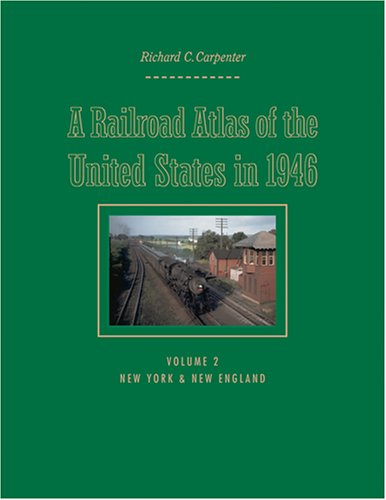 9780801880780: A Railroad Atlas Of The United States In 1946: New York & New England: 2