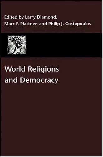World Religions And Democracy: Diamond, Larry, Plattner, Marc and Costopoulos, Philip, Eds.