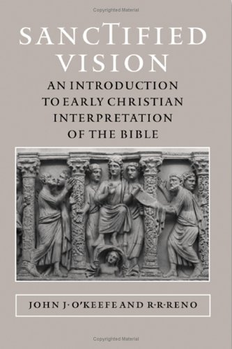 Sanctified Vision: An Introduction to Early Christian Interpretation of the Bible (Hardcover): John...