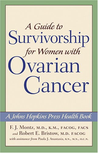 9780801880902: A Guide To Survivorship For Women With Ovarian Cancer