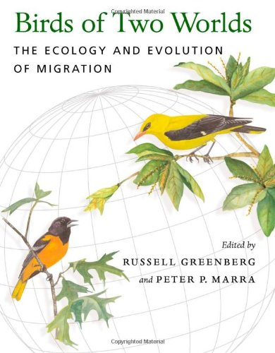 9780801881077: Birds of Two Worlds: The Ecology and Evolution of Migration