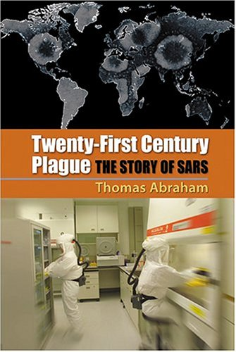 9780801881244: Twenty-First Century Plague: The Story of SARS