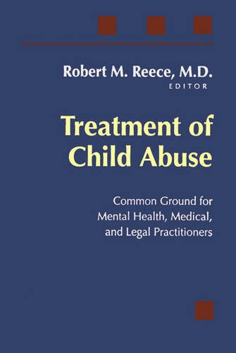 9780801881824: Treatment of Child Abuse: Common Ground for Mental Health, Medical, and Legal Practitioners