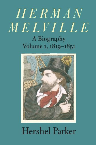 Herman Melville: A Biography (Volume 1, 1819-1851) (0801881854) by Hershel Parker