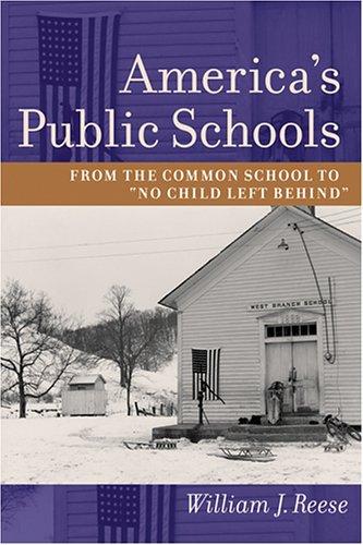 9780801881954: America's Public Schools: From the Common School to