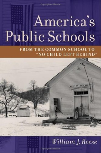 9780801881961: America's Public Schools: From the Common School to