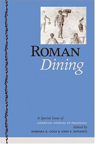 Roman Dining: A Special Issue of The