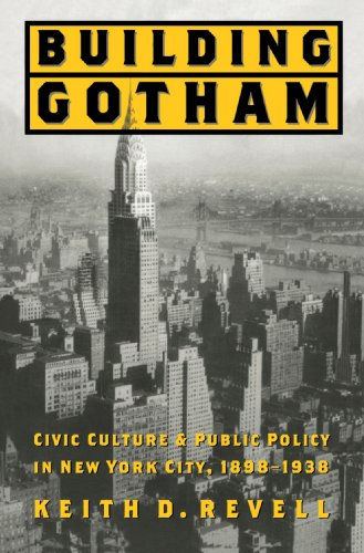 9780801882067: Building Gotham: Civic Culture and Public Policy in New York City, 1898-1938