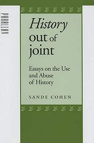 History Out of Joint: Essays on the Use and Abuse of History (Parallax: Re-visions of Culture and ...